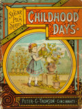 Books:Children's Books, [Children's]. Childhood Days. Sugar Plum Series. Cincinnati:Peter G. Thomson, [1884]....