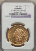 Liberty Double Eagles, 1868 $20 -- Harshly Cleaned -- NGC Details. AU....