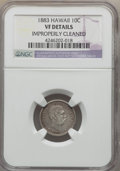 Coins of Hawaii , 1883 10C Hawaii Ten Cents -- Improperly Cleaned -- NGC Details. VF.NGC Census: (12/442). PCGS Population (31/673). Mintage...