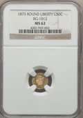 California Fractional Gold , 1873 50C Liberty Round 50 Cents, BG-1012, High R.5, MS62 NGC. NGCCensus: (0/4). PCGS Population (5/16). ...