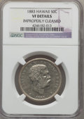 Coins of Hawaii , 1883 50C Hawaii Half Dollar -- Improperly Cleaned -- NGC Details.VF. NGC Census: (2/525). PCGS Population (5/773). Mintage...
