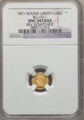 California Fractional Gold , 1871 50C Liberty Round 50 Cents, BG-1011, R.2, -- Reverse Scratched-- NGC Details. UNC. NGC Census: (0/87). PCGS Populatio...