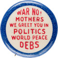 "Political:Pinback Buttons (1896-present), Eugene V. Debs: A Rare 7/8"" Button Opposing U.S. Entry into WorldWar I...."