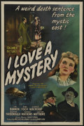"""Movie Posters:Mystery, I Love a Mystery (Columbia, 1945). One Sheet (27"""" X 41""""). Mystery.Directed by Henry Levin. Starring Nina Foch, Jim Bannon, ..."""