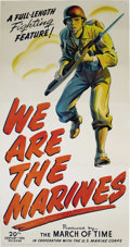 """Movie Posters:War, We Are The Marines (RKO, 1942) Three Sheet (41"""" X 81""""). A featurelength World War II entry in """"The March of Times"""" newsreel..."""