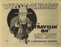"""Movie Posters:Western, Travelin' On (Paramount, 1922). Title Lobby Card (11"""" X 14""""). Silent Western star William S. Hart virtually created the """"goo..."""