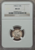 Barber Dimes: , 1906-D 10C MS63 NGC. NGC Census: (17/48). PCGS Population (24/72). Mintage: 4,060,000. Numismedia Wsl. Price for problem fr...