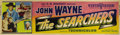 "Movie Posters:Western, The Searchers (Warner Brothers, 1956). Banner (24"" X 83""). JohnWayne, in his favorite role returns to the home of his broth..."