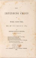 Books:Americana & American History, [Civil War, Abolition]. [American History]. Hinton Rowan Helper. The Impending Crisis of the South: How to Meet It....
