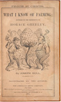 Books:Americana & American History, Joseph Hull. What I Know of Farming: Found on the Experience ofHorace Greeley. New York: The American News Comp...