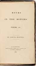 Books:Literature Pre-1900, [Poetry]. Samuel Bamford. Hours in the Bowers. Poems,&c. Manchester: Printed for the author by J.P. Jennings andH....