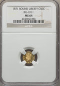 California Fractional Gold , 1871 50C Liberty Round 50 Cents, BG-1011, R.2, MS64 NGC. NGCCensus: (17/26). PCGS Population (54/38). ...