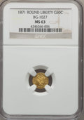 California Fractional Gold , 1871 50C Liberty Round 50 Cents, BG-1027, R.3, MS63 NGC. NGCCensus: (4/0). PCGS Population (14/3). ...