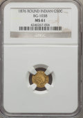 California Fractional Gold , 1876 50C Indian Round 50 Cents, BG-1038, R.4, MS61 NGC. NGC Census:(3/11). PCGS Population (9/41). ...