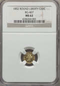 California Fractional Gold , 1852 50C Liberty Round 50 Cents, BG-407, R.4, MS62 NGC. NGC Census:(8/4). PCGS Population (30/17). ...