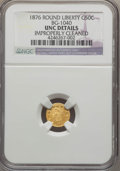 California Fractional Gold , 1876 50C Liberty Round 50 Cents, BG-1040, High R.5, -- ImproperlyCleaned -- NGC Details. UNC. PCGS Popu...