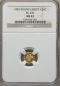 California Fractional Gold , 1855 50C Liberty Round 50 Cents, BG-432, R.5, MS63 NGC. NGC Census:(4/1). PCGS Population (9/7). ...