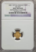California Fractional Gold , 1881 50C Indian Octagonal 50 Cents, BG-957, Low R.6, -- ImproperlyCleaned -- NGC Details. UNC. NGC Census: (0/2). PCGS Pop...