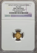 California Fractional Gold , 1874/3 50C Indian Octagonal 50 Cents, BG-945, High R.4, -- ObvScratched -- NGC Details. UNC. NGC Census: (0/6). PCGS Popul...
