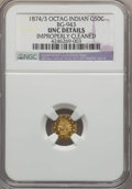 California Fractional Gold , 1874/3 50C Indian Octagonal 50 Cents, BG-943, High R.4, --Improperly Cleaned -- NGC Details. UNC. NGC Census: (0/5). PCGS ...