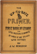 Books:Children's Books, [Children's]. J. W. Bengough. The Up-To-Date Primer: A FirstBook of Lessons for the Little Political Economists. In Wor...