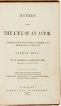 Books:Biography & Memoir, [Yankee Hill]. Scenes from the Life of an Actor. Compiled fromthe Journals, Letters, and Memoranda of the Late Yankee H...