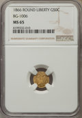 California Fractional Gold , 1866 50C Liberty Round 50 Cents, BG-1006, R.5, MS65 NGC. NGCCensus: (3/3). PCGS Population (2/1). ...