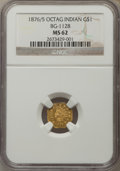 California Fractional Gold , 1876/5 $1 Indian Octagonal 1 Dollar, BG-1128, R.5, MS62 NGC....