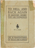 Books:Americana & American History, O[wen]. J. Gillis. To Hell and Back Again Its Discovery,Description and Experiences. Life in Penitentiaries of Texasan...
