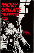 Books:Mystery & Detective Fiction, Mickey Spillane. SIGNED/LIMITED. Tomorrow I Die. New York: The Mysterious Press, [1984]. ...