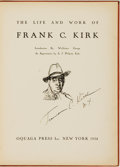 Books:Art & Architecture, Frank C. Kirk, American artist (1889 - 1963). INSCRIBED. The Life and Work of Frank C. Kirk. Introduction by Wal...