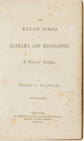Books:Americana & American History, [Americana]. Joseph G. Baldwin. The Flush Times of Alabama andMississippi. A Series of Sketches. New York: D. Apple...