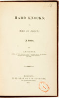 Books:Literature Pre-1900, [William Adolphus Clark]. Hard Knocks; or, Who is First?A Satire by Anicetus. Boston: A.W. Lovering...