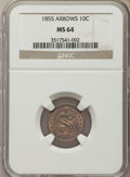 1855 10C Arrows MS64 NGC. NGC Census: (22/18). PCGS Population (16/11). Mintage: 2,075,000. CDN Wsl. Price for problem f...