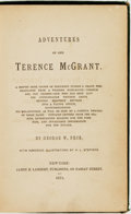 Books:Americana & American History, George W. Peck. Adventures of One Terence McGrant. New-York:James H. Lambert, 1871....
