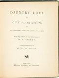 Books:Americana & American History, H. T. Sperry. Country Love vs. City Flirtation; or, Ten Chaptersfrom the Story of a Life. New York: Carleton, 1865....