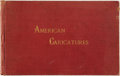 Books:Americana & American History, [American History, Art]. American Caricatures. Pertaining to TheCivil War; Reproduced from a Private Collection of Orig...