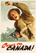 "Movie Posters:War, World War II Propaganda (Wartime Information Board, Ottawa, 1942) ""Come on Canada!"" Poster (24"" X 36"").. ..."