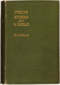 Books:Science Fiction & Fantasy, H[erbert] G[eorge] Wells. Twelve Stories and a Dream. London: Macmillan and Co., Limited / New York: The Macmillan C...