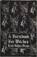 Books:Science Fiction & Fantasy, Leah Bodine Drake. A Hornbook for Witches. Poems ofFantasy. Sauk City: Arkham House, 1950. First edition, one o...