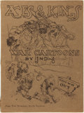 "Books:Art & Architecture, [WWI, Political Cartoons]. [Jay Norwood ""Ding"" Darling]. Acesand Kings; War Cartoons by J. N. Ding. Lincoln, NE: N..."