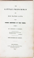 Books:Literature Pre-1900, George P. Morris. The Little Frenchman and his Water Lots, withOther Sketches of the Times. Philadelphia: Lea & Bla...