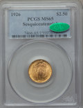 Commemorative Gold, 1926 $2 1/2 Sesquicentennial Quarter Eagle MS65 PCGS. CAC....