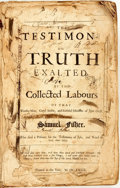 Books:Biography & Memoir, Samuel Fisher. The Testimony of Truth Exalted by the Collected Labours of... Samuel Fisher, Who died a Prisoner for the ...