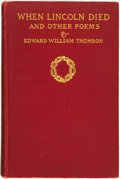 Books:Americana & American History, Edward William Thomson. When Lincoln Died and Other Poems.Boston and New York: Houghton Mifflin Company, 1909....