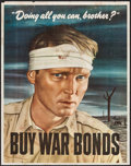 """Movie Posters:War, World War II Lot (U.S. Government Printing Office, 1943). War BondsPoster (22"""" X 28"""") """"Doing All You Can, Brother?"""" War.. ..."""