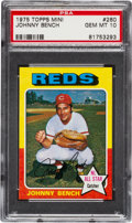 Baseball Cards:Singles (1970-Now), 1975 Topps Mini Johnny Bench #260 PSA Gem Mint 10 - Pop Three!...