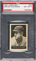 Baseball Cards:Singles (Pre-1930), 1927 Honey Boy Grover Alexander #18 PSA NM-MT 8 - The HighestGraded Honey Boy on Record! ...