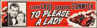 """To Please a Lady (MGM, 1950). Silk Screen Banner (24"""" X 82""""). Adventure"""
