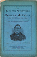 "Books:Americana & American History, J. W. Bridwell, compiler. The Life and Adventures of RobertMcKimie, Alias ""Little Reddy,"" from Texas. The ..."
